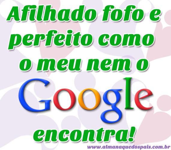afilhado-fofo-google