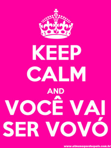 keep-calm-voce-vai-ser-vovó