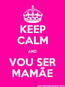 keep-calm-vou-ser-mamae