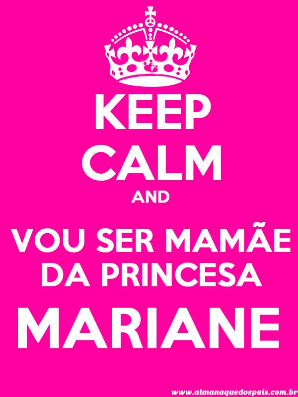 keep-calm-vou-ser-mamae-de-menina-MARIANE
