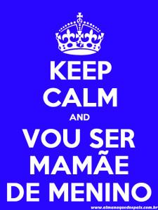 keep-calm-vou-ser-mamae-de-menino