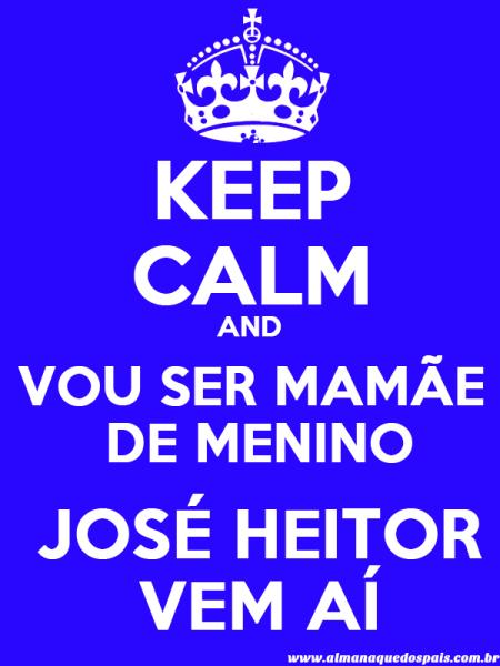 keep-calm-vou-ser-mamae-de-menino-JOSE-HEITOR