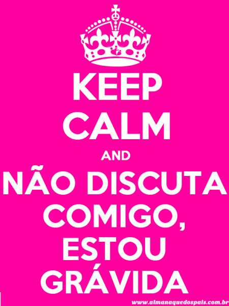 keep-calm-nao-discuta-comigo